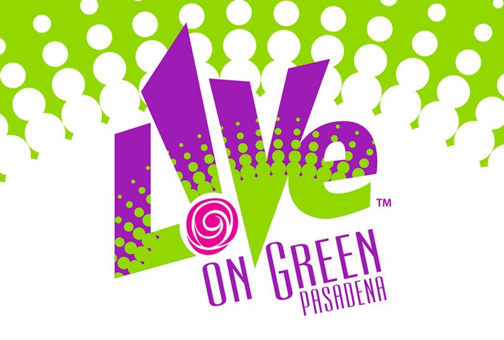 """Top Five Reasons to Attend """"Live on Green"""" Pasadena"""