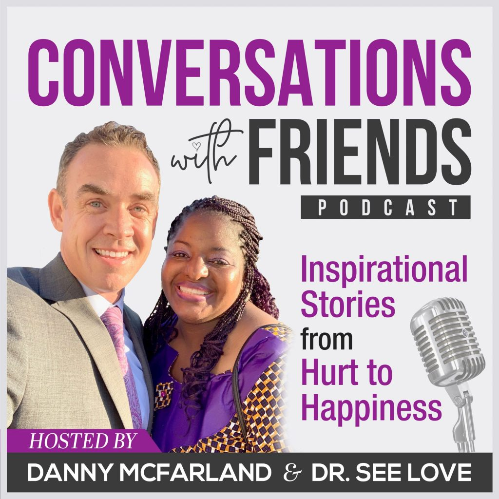 Retired Decorated Deputy Sheriff Danny McFarland and Life Coach/Educator Dr. See Love Launches New Podcast, 'Conversations with Friends'