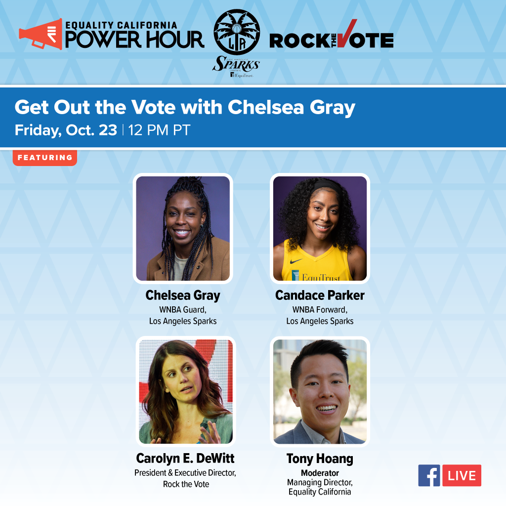 Chelsea Gray & Equality California Announce Election-Edition Power Hour A Vote for Social Justice Reform