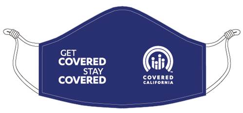 "Covered California Officially Launches Open Enrollment with Millions of Masks to Encourage Californians to ""Get Covered/Stay Covered""and a New Ad Campaign"